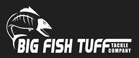 Big Fish Tuff Tackle Co